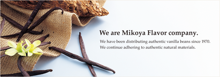 We are Mikoya Flavor company.